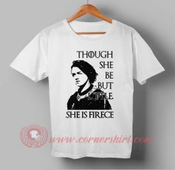 Though She Be But Little Arya Stark Quotes Custom Design T shirts