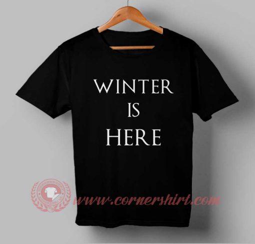 Winter Is Here Custom Design T shirts