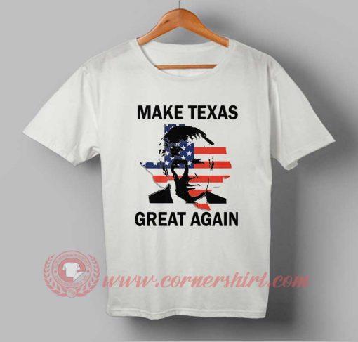 Make Texas Great Again T shirt