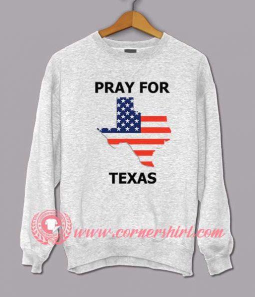 Pray For Texas Sweatshirt