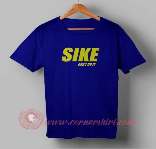Sike Don't Do It T shirt