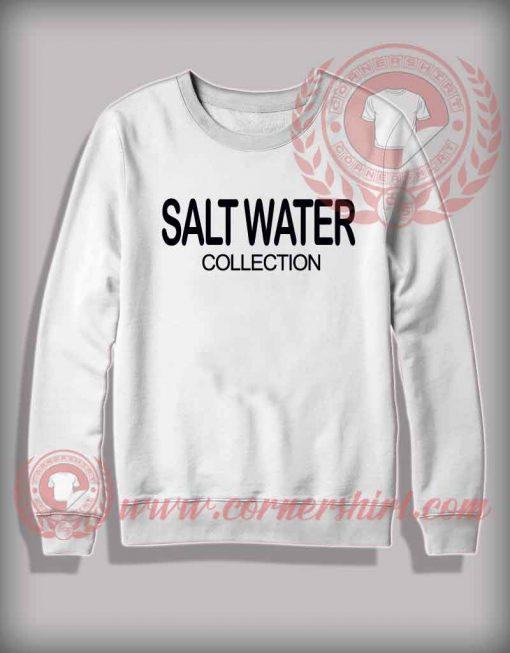 Salt Water Quotes Sweatshirt