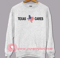 Texas Cares Sweatshirt