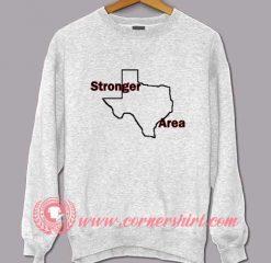 Texas Stronger Area Sweatshirt