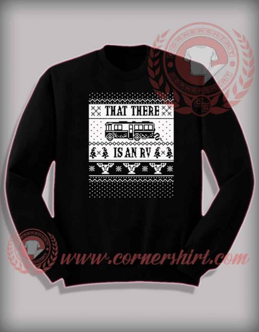 That There Is An Rv Sweatshirt Funny Christmas Gifts For Friends