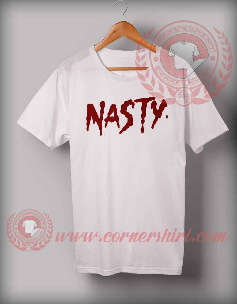 Cheap Custom Made Nasty Quotes T shirt - Cheap Custom Made T shirts