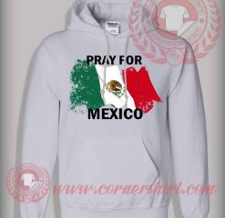 Pray For Mexico Hoodie