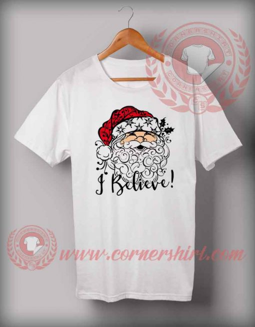 With Santa I Believe T shirt