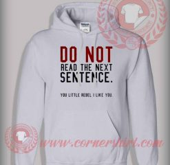 Do Not Read The Next Sentence Pullover Hoodie
