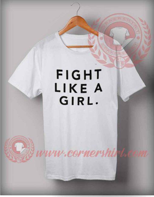 Fight Like A Girl T shirt