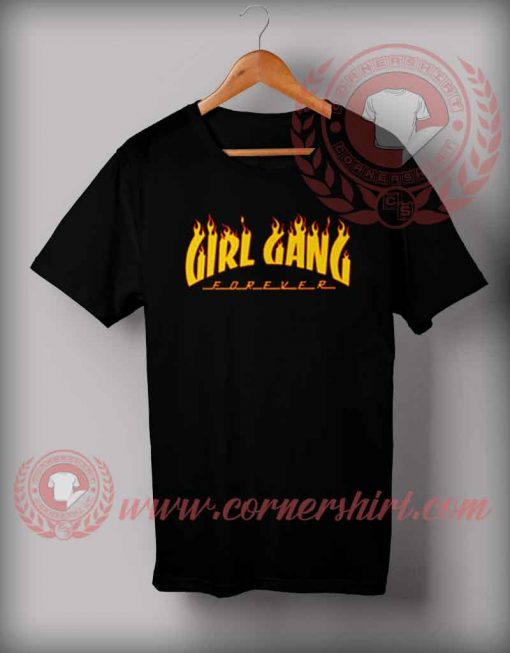 Girl Gang Forever T shirt