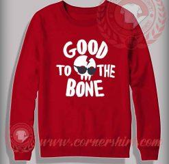 Good To The Bone Sweatshirt