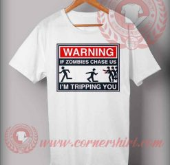 If Zombie Chases Us Halloween Costume T Shirt