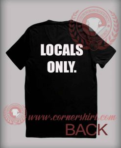 Locals Only T shirt