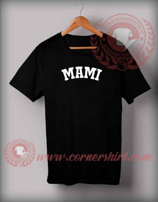 Mami T shirt