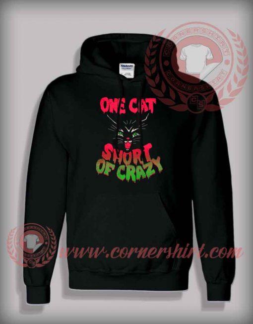 One Cat Short Of Crazy Hoodie