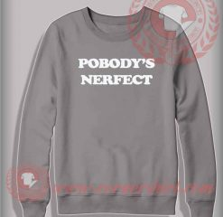 Pobody's Nerfect Sweatshirt