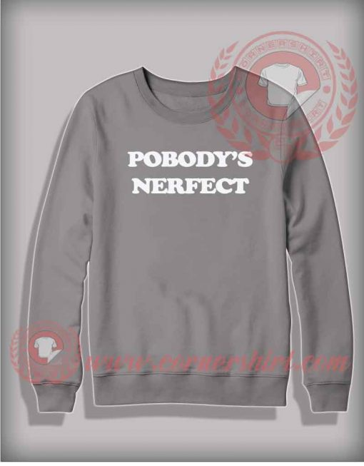 Pobody's Nerfect Sweatshirt