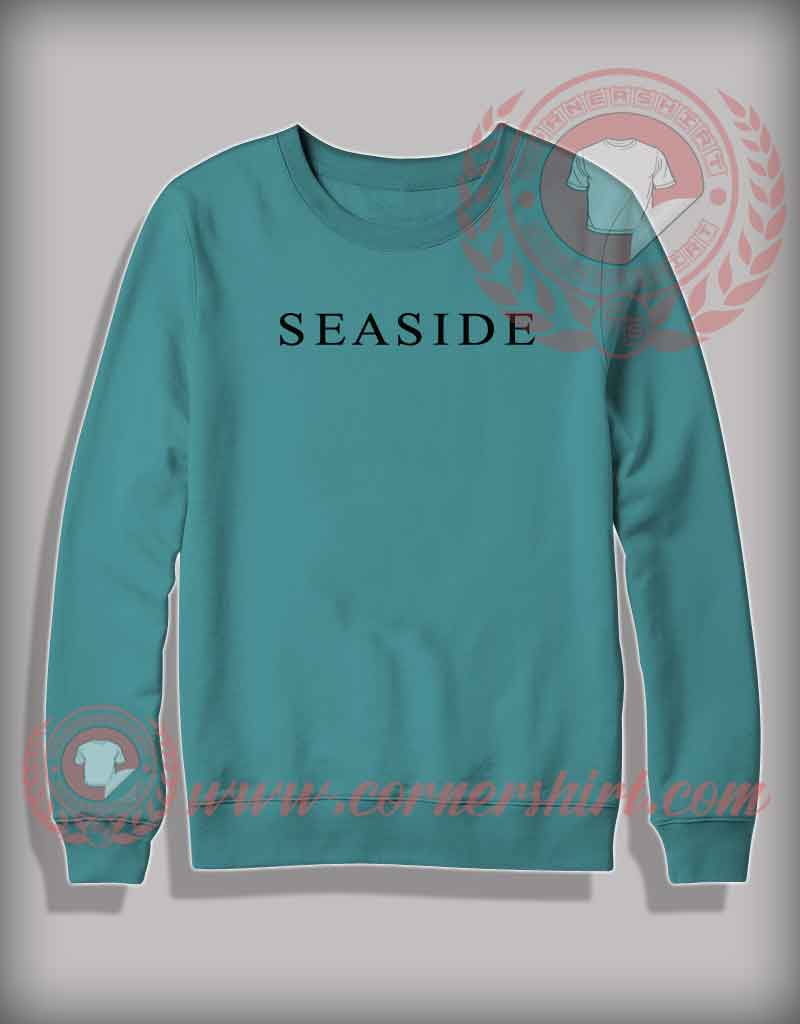 Seaside sweatshirt cheap custom made t shirts by for Make custom shirts cheap