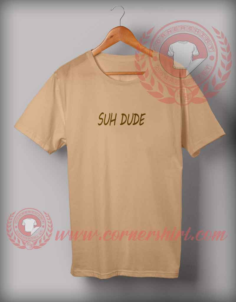 Suh dude t shirt cheap custom made t shirts by for Custom made tee shirts