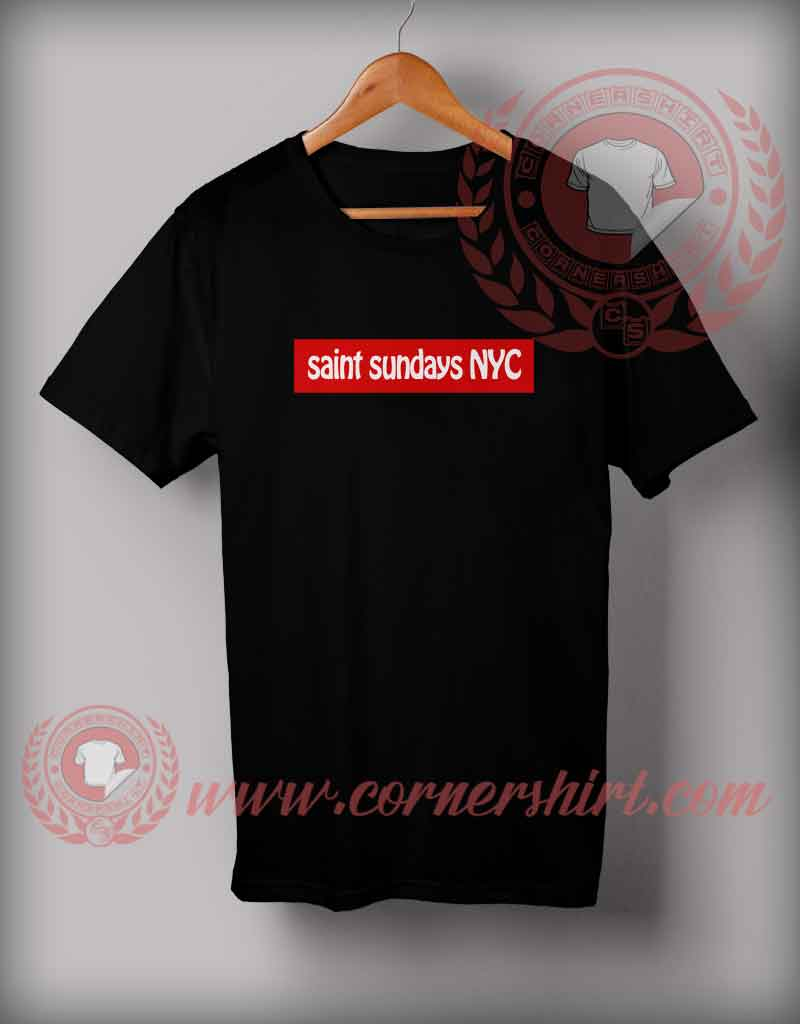 Saint Sundays T Shirt Cheap Custom Made T Shirts By