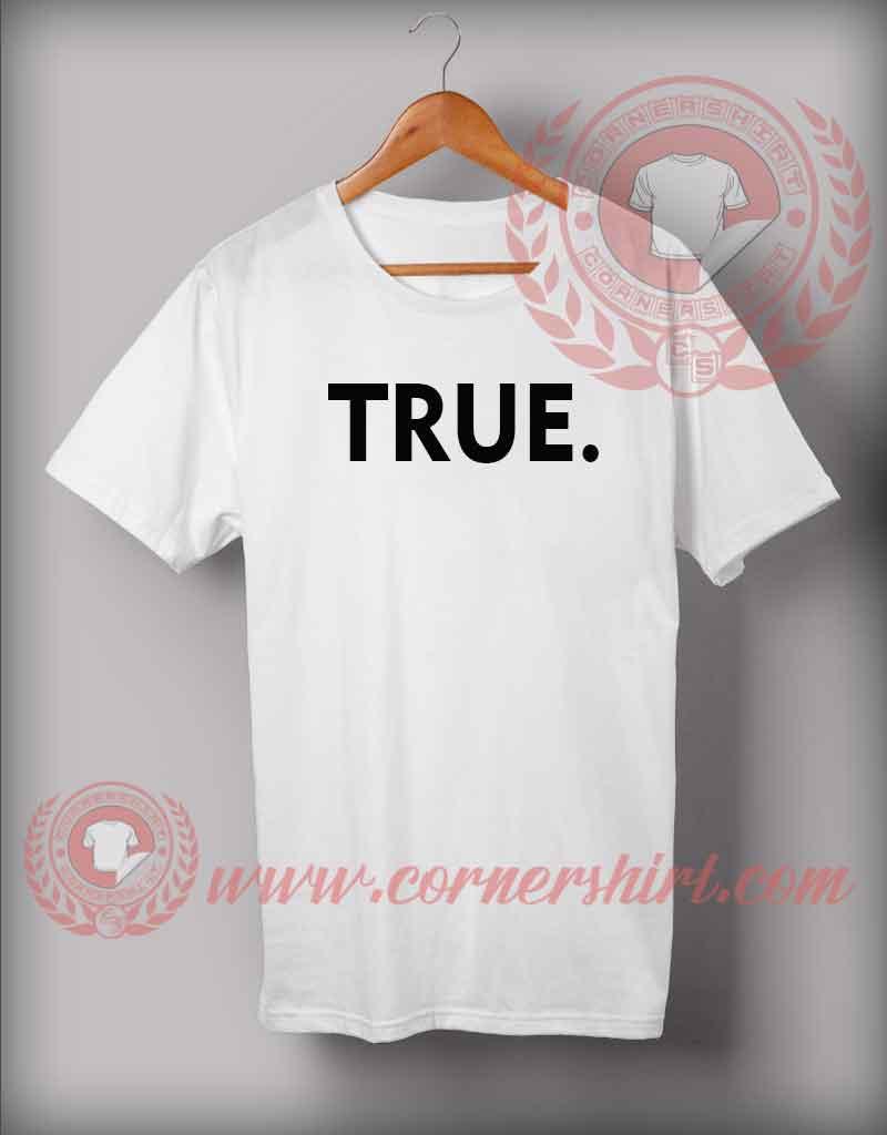 True vrai t shirt cheap custom made t shirts custom for Custom make shirts cheap