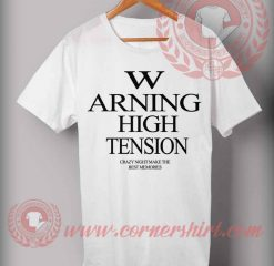 Warning High Tension T shirt