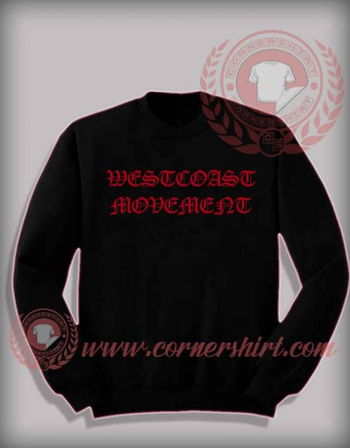 Westcoast Movement Quotes Sweatshirt