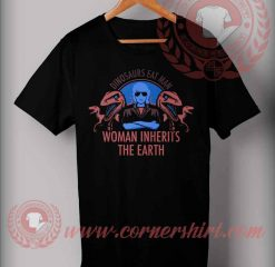 Woman Inherits The Earth Halloween Costume T Shirt