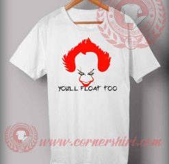 You'll Float Too T Shirt