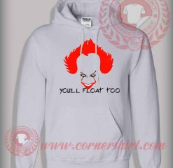 You'll Float Too Pennywise Hoodie