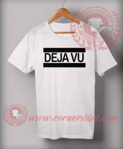 Dejavu T shirt