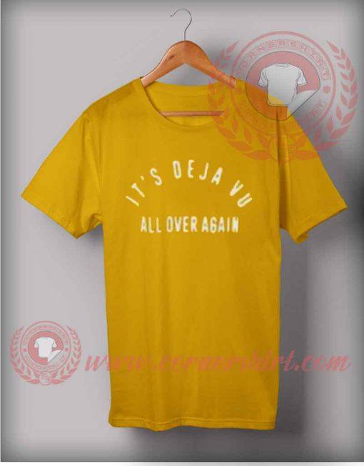 It's Deja Vu All Over Again T shirt