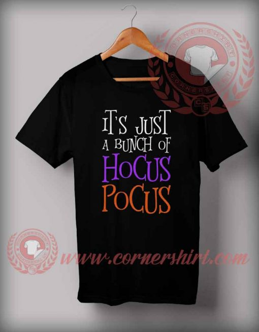 It's Just A Bunch Of Hocus Pocus Quotes T shirt