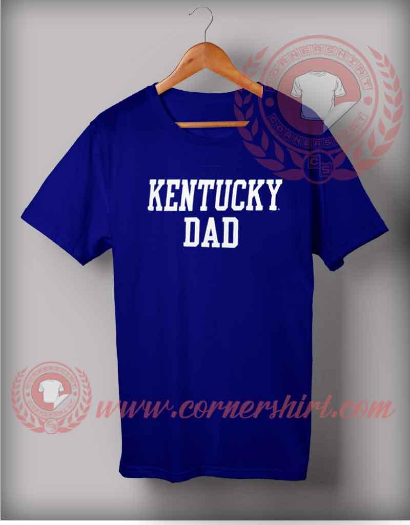 Kentucky dad t shirt cheap custom made t shirts by for Custom t shirts lexington ky