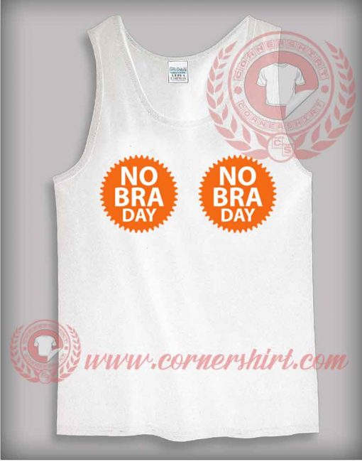No Bra Day Tank Top Mens or Womens