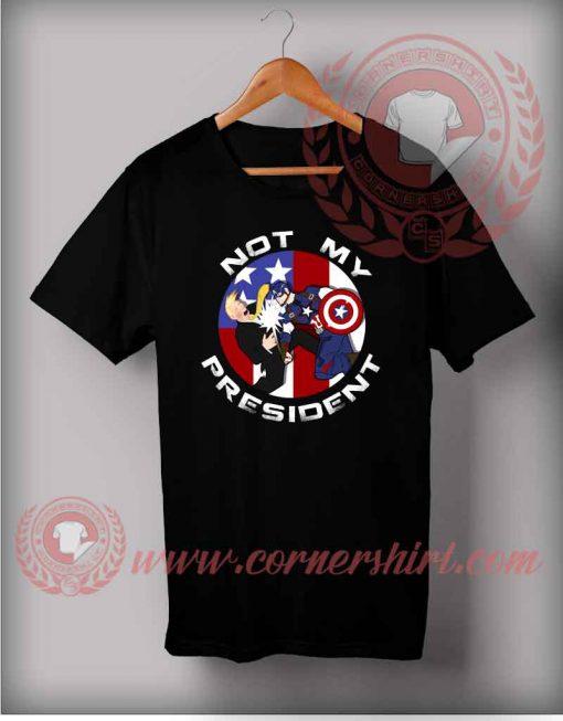 Not My President T shirt