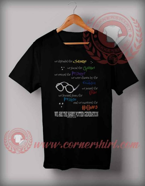 We Are The Harry Potter Generation T shirt