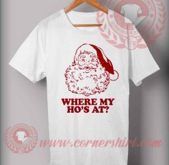 Where Is My Ho's At T shirt