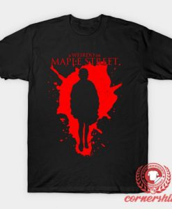 A Weirdo On Maple Street T-Shirt