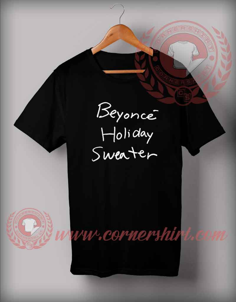 179d7882 Beyonce Holiday Sweater T shirt - On Sale By Cornershirt.com