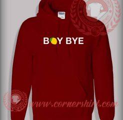 Boy Bye Pullover Hoodie