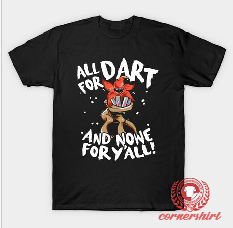 All For Dart T-Shirt