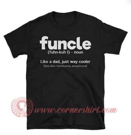 Funcle Like Papa T shirt