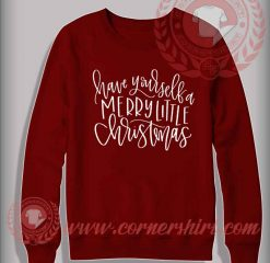 Have Yourself a Merry Little Christmas Sweatshirt