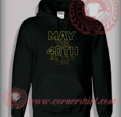 May The 40th Be With You Star Wars Pullover Hoodie