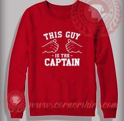 This Guy Is The Captain Crewneck Sweatshirt