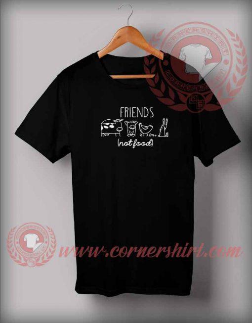 Friend Not Food Custom Design T shirts