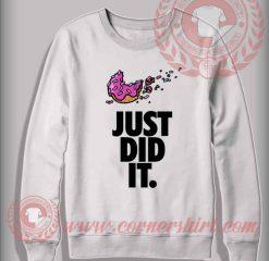 Just Did It Custom Design Sweatshirt