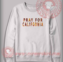 Pray For California Flame Custom Design Sweatshirt